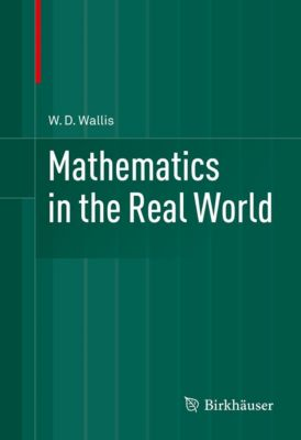 Mathematics in the Real World, W.D. Wallis