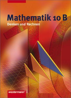 Mathematik, Denken und Rechnen, Hauptschule Nordrhein-Westfalen (2005): 10. Klasse, Schülerband B
