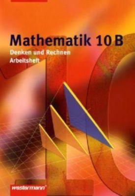 Mathematik, Denken und Rechnen, Hauptschule Nordrhein-Westfalen (2005): 10. Klasse, Arbeitsheft B