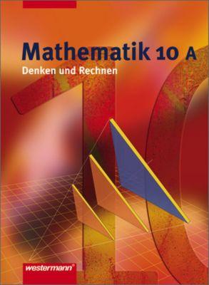 Mathematik, Denken und Rechnen, Hauptschule Nordrhein-Westfalen (2005): 10. Klasse, Schülerband A