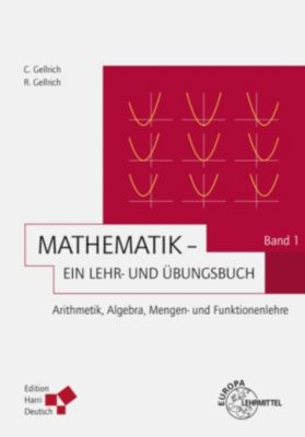 Mathematik - Ein Lehr- und Übungsbuch: Band 1 (PDF), Regina Gellrich, Carsten Gellrich