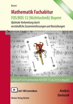 Mathematik Fachabitur Bayern FOS/BOS 12 (Nichttechnik) - Stefan Rosner pdf epub