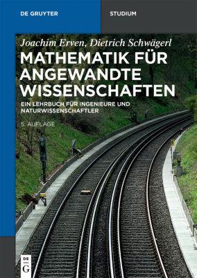 Mathematik für angewandte Wissenschaften, Joachim Erven, Dietrich Schwägerl