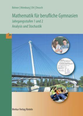 Mathematik für berufliche Gymnasien, Ausgabe Baden-Württemberg, Kurt Bohner, Peter Ihlenburg, Roland Ott