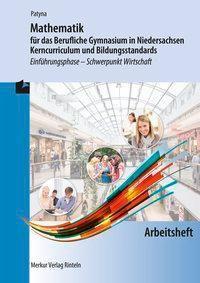 Mathematik für das Berufliche Gymnasium in Niedersachsen - Kerncurriculum und Bildungsstandards, Arbeitsheft, Marion Patyna