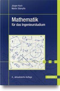 Mathematik für das Ingenieurstudium, Jürgen Koch, Martin Stämpfle