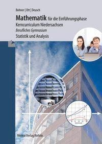Mathematik für die Einführungsphase - Kerncurriculum Niedersachsen, Schülerbuch, Kurt Bohner, Roland Ott, Ronald Deusch