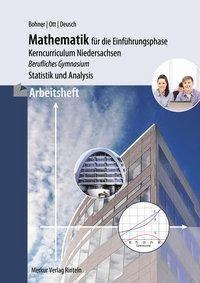 Mathematik für die Einführungsphase - Kerncurriculum Niedersachsen, Arbeitsheft, Kurt Bohner, Roland Ott, Ronald Deusch