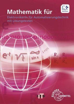 Mathematik für Elektroniker/in für Automatisierungstechnik mit Lösungstexten, m. DVD-ROM, Günther Buchholz, Patricia Burgmaier, Monika Burgmaier, Elmar Dehler, Bernhard Grimm, Jörg Oestreich, Philipp