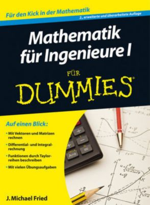Mathematik für Ingenieure I für Dummies, J. Michael Fried
