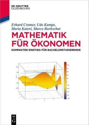 Mathematik für Ökonomen, Marco Burkschat, Erhard Cramer, Udo Kamps, Maria Kateri