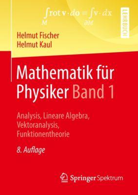 Mathematik für Physiker Band 1, Helmut Kaul, Helmut Fischer