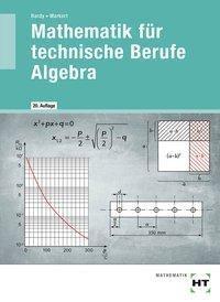 Mathematik für technische Berufe - Algebra, Peter Bardy, Dieter Markert, Werner Zewing