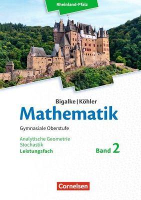Mathematik, Gymnasiale Oberstufe, Ausgabe Rheinland-Pfalz: .2 Leistungsfach Analytische Geometrie, Stochastik, Schülerbuch, Anton Bigalke, Norbert Köhler, Horst Kuschnerow, Gabriele Ledworuski