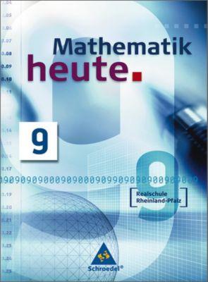 Mathematik heute, Realschule Rheinland-Pfalz, Neuausgabe: 9. Schuljahr, Schülerband