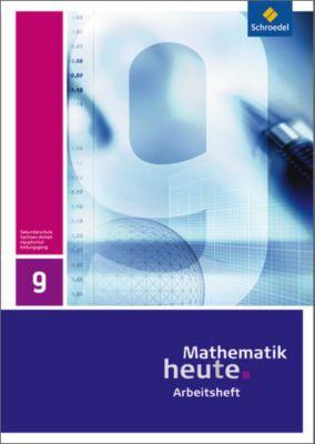 Mathematik heute, Sachsen-Anhalt: 9. Schuljahr, Arbeitsheft Hauptschule
