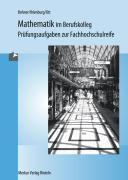 Mathematik im Berufskolleg, Prüfungsaufgaben zur Fachhochschulreife, Roland Ott