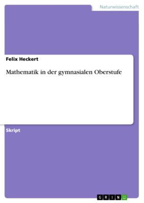 Mathematik in der gymnasialen Oberstufe, Felix Heckert