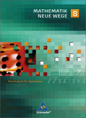 Mathematik Neue Wege, Ausgabe 2007 für Nordrhein-Westfalen und Schleswig-Holstein: 8. Schuljahr, Arbeitsbuch