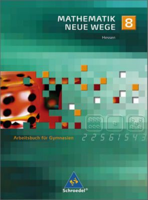 Mathematik Neue Wege, Ausgabe Hessen: 8. Schuljahr