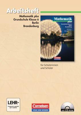 Mathematik plus, Ausgabe Grundschule Berlin, Brandenburg: Klasse 6, Arbeitsheft m. CD-ROM