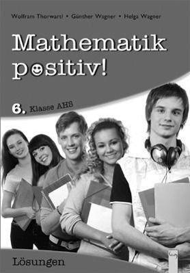 Mathematik positiv!, Neuausgabe für die Zentralmatura 2014: 6. Klasse AHS, Lösungen