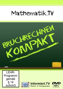 Mathematik.TV: Bruchrechnen kompakt, Manfred J. Lorenz