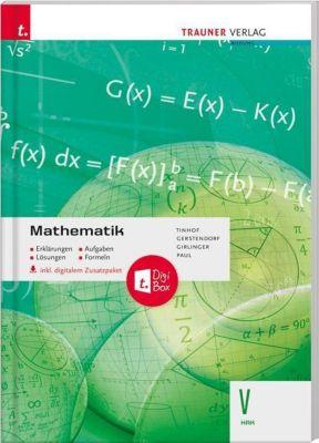 Mathematik V HAK, inkl. digitalem Zusatzpaket, Friedrich Tinhof, Kathrin Gerstendorf, Helmut Girlinger, Markus Paul