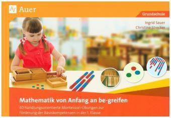 Mathematik von Anfang an be-greifen, Ingrid Sauer, Christine Strecker