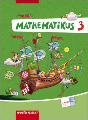 Mathematikus, Neubearbeitung: 3. Klasse, Schülerbuch, Jens Holger Lorenz