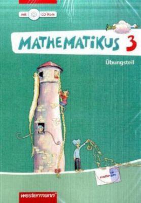 Mathematikus, Neubearbeitung: 3. Klasse, Übungsteil m. CD-ROM