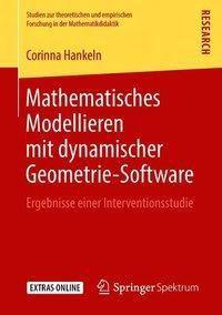 Mathematisches Modellieren mit dynamischer Geometrie-Software, Corinna Hankeln