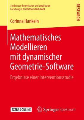 Mathematisches Modellieren mit dynamischer Geometrie-Software - Corinna Hankeln pdf epub