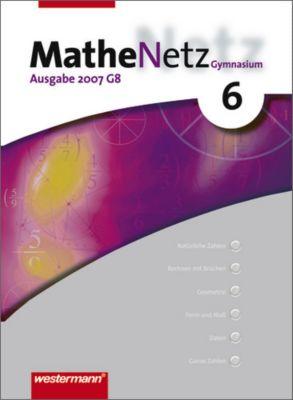 MatheNetz, Ausgabe 2005 für Nordrhein-Westfalen und Rheinland-Pfalz: 6. Schuljahr, Ausgabe 2007 G8