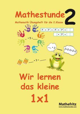 Mathestunde 2: Wir lernen das kleine 1x1 - Jörg Christmann |
