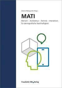 MATI Mensch - Architektur - Technik - Interaktion für demografische Nachhaltigkeit.
