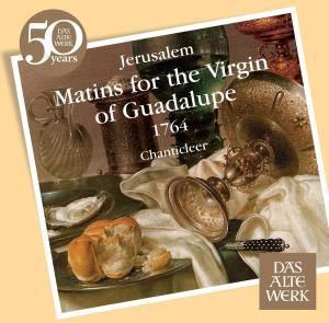 Matins For The Virgin Of Guadalupe, Chanticleer