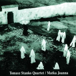 Matka Joanna, Tomasz Quartet Stanko