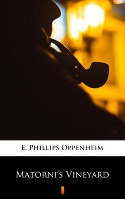 Matorni's Vineyard, E. Phillips Oppenheim