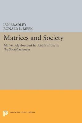 Matrices and Society, Ian Bradley, Ronald L. Meek