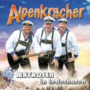MATROSEN IN LEDERHOSEN - Alpenkracher, Matrosen In Lederhosen