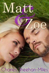 Matt and Zoe, Charles Sheehan-Miles, Dimitra Fleissner