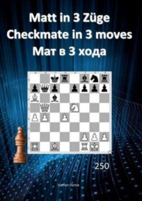 Matt in 3 Züge / Checkmate in 3 moves /3 - Steffen Hertle |
