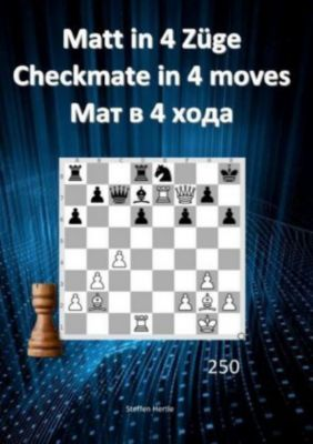 Matt in 4 Züge / Checkmate in 4 moves /4 - Steffen Hertle pdf epub