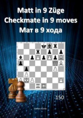 Matt in 9 Züge / Checkmate in 9 moves /9 - Steffen Hertle pdf epub