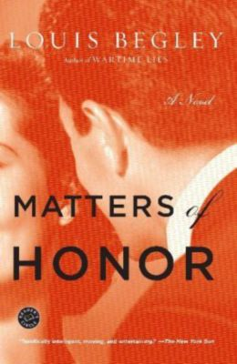 Matters of Honor, Louis Begley