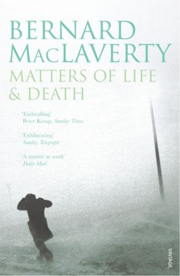 Matters Of Life & Death, Bernard MacLaverty