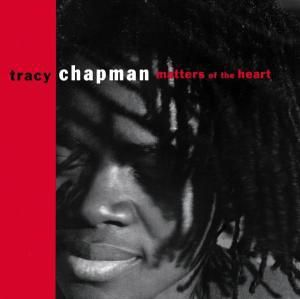 Matters Of The Heart, Tracy Chapman