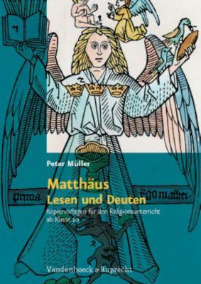 Matthäus - Lesen und Deuten, Peter Müller