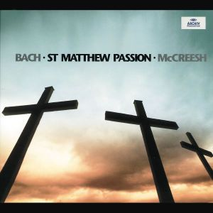 Matthäus-Passion (Ga), Kozena, Padmore, Paul McCreesh